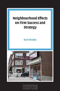 Pallas Proefschriften Neighbourhood Effects on Firm Success and Strategy