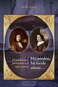 'Hij preekte, hij leerde altoos ...'. Predikantenportretten uit vijf eeuwen
