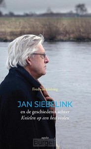 Jan Siebelink en de geschiedenis achter Knielen op een bed violen