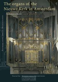 The organs of the Nieuwe Kerk in Amsterdam