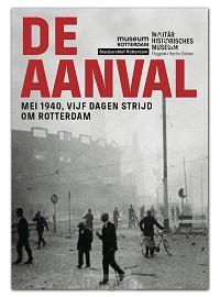 De Aanval - mei 1940, vijf dagen strijd om Rotterdam