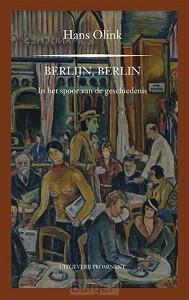 Berlijn, Berlin. In het spoor van de geschiedenis