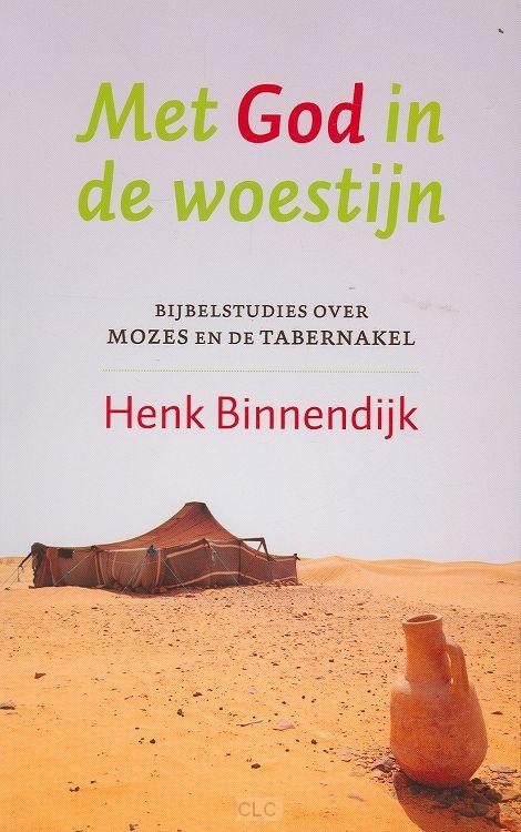 Met God in de woestijn – Henk Binnendijk