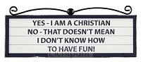 Signs plaque yes I am a christian