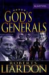 Gods Generals; the martyrs