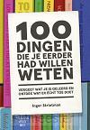 100 dingen die je eerder had willen wete