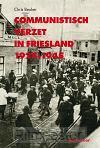 Communistisch verzet in Friesland 1925-1