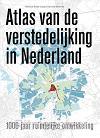 Atlas van de verstedelijking in nederlan