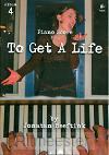 To get a life