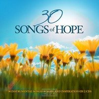 30 SONGS OF HOPE 2CD INSTRUMENTAL SONGS