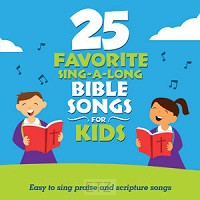 25 FAVORITE SING-A-LONG BIBLE SONGS FOR