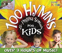 100 HYMNS & PRAISE SONGS FOR KIDS