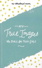 TRUE IMAGES NIV BIBLE FOR TEEN GIRLS
