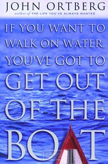 IF YOU WANT TO WALK ON WATER, YOU'VE GOT