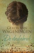 Wageningen, Gerda van - Vlasfabriek ---