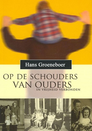 Op de schouders van ouders, Hans Groeneboer