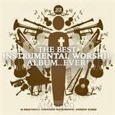 The Best Instrumental Worship Album In T