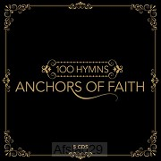 100 Hymns - Anchors Of Faith (5er-CD Box