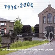 30 Jaar 'Noord-West Veluwe' 1976-2006