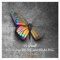 16 Great Songs of Hope and Healing (Vol.