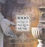 1000 YEARS OF SACRED MUSIC