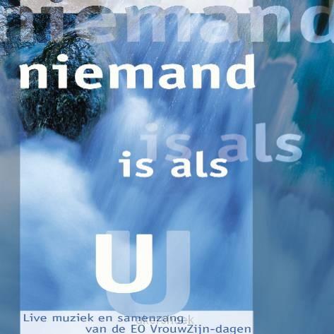 NIEMAND IS ALS U