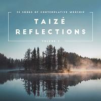 Taize Reflections, vol 2