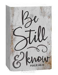 Be still and know - Psalm 48:10
