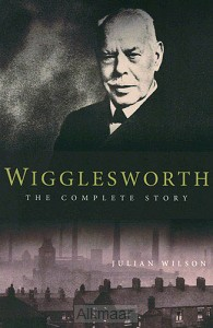 Wigglesworth: The Complete Story