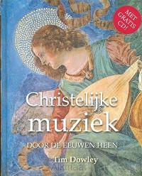 CHRISTELIJKE MUZIEK DOOR DE EEUWEN HEEN