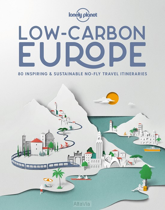 Europe low carbon - 80 inspiring&sust.no-fly travel itin.
