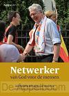Netwerker van God voor mensen
