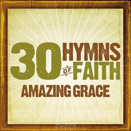 30 Hymns Of The Faith:amazing Grace