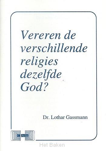 VEREREN DE VERSCHILL RELIGIES DEZE GOD