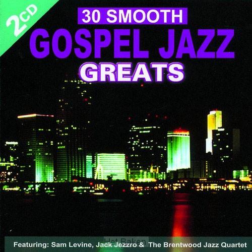30 SMOOTH GOSPEL JAZZ GREATS - 2CD