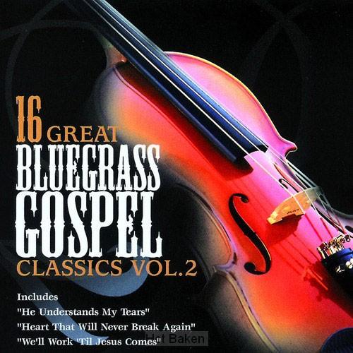16 GREAT BLUEGRASS GOSPEL CLASSICS - 2