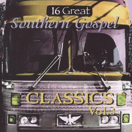 16 GREAT SOUTHERN GOSPEL CLASSICS - 3