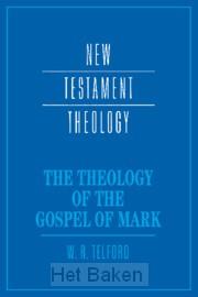 THEOLOGY OF THE GOSPEL OF MARK