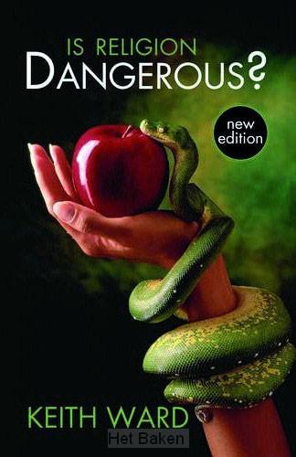 IS RELIGION DANGEROUS? 2ND ED.