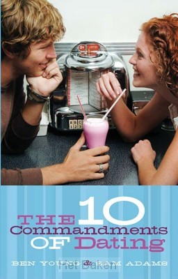 10 COMMANDMENTS OF DATING