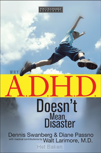 A.D.H.D. DOESNT MEAN DISASTER