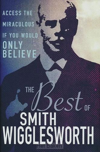 The Best of Smith Wigglesworth