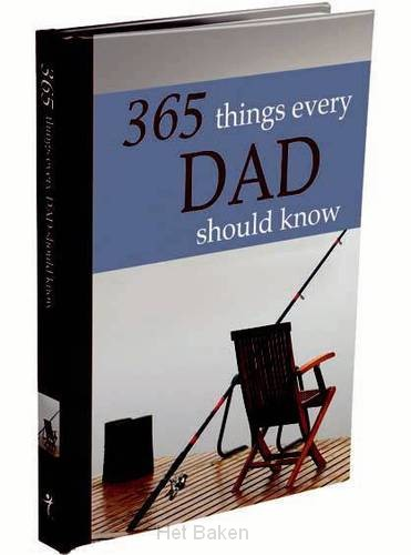 365 THINGS EVERY DAD SHOULD KNOW