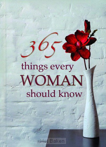 365 THINGS EVERY WOMEN SHOULD KNOW