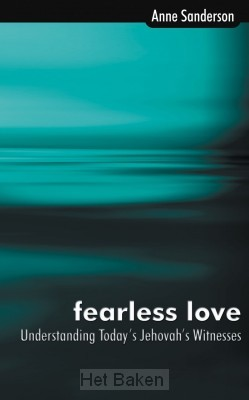 FEARLESS LOVE: JEHOVAH'S WITNESSES