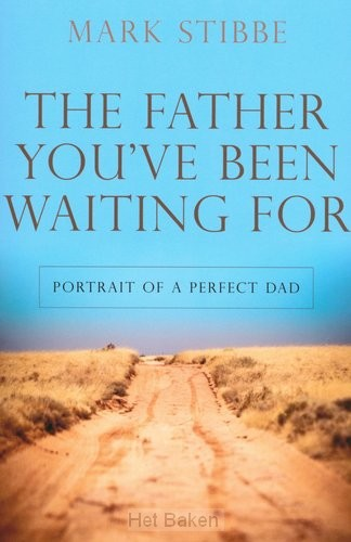 FATHER YOU'VE BEEN WAITING FOR