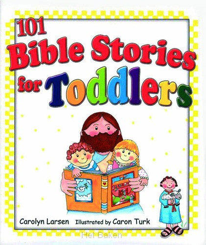 101 BIBLE STORIES FOR TODDLERS