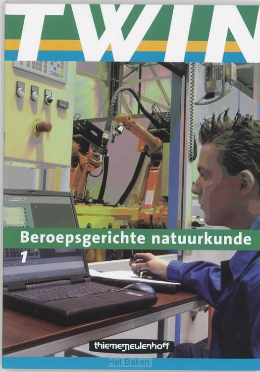 TWIN / BEROEPSGERICHTE NATUURKUNDE 1
