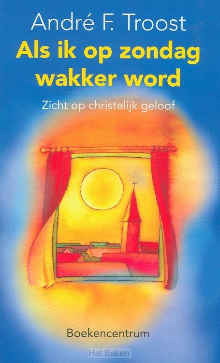 ALS IK OP ZONDAG WAKKER WORD / DRUK 1