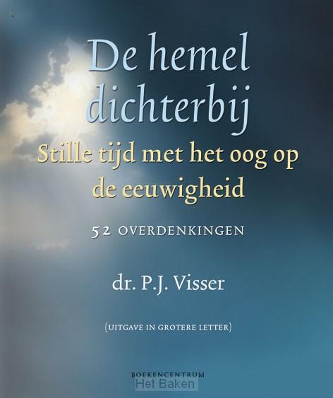 HEMEL DICHTERBIJ (GROOTLETTER ED.) /
